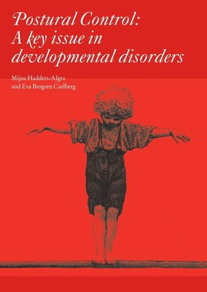 Hadders-Algra, Postural Control: A Key Issue in Developmental Disorders, Cover
