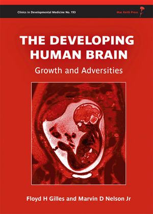 Gilles, Developing Human Brain: Growth and Adversities, Cover