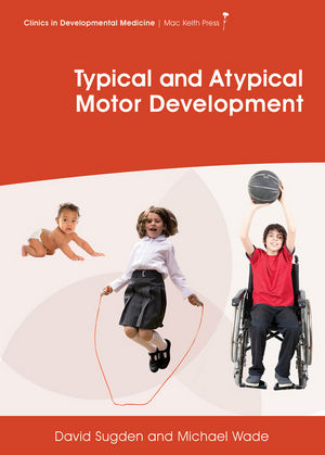 Sugden Wade Typical and Atypical Motor Development