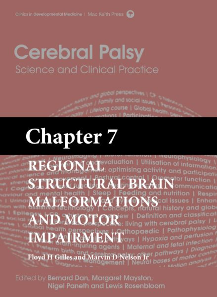 Cerebral Palsy: Science and Clinical Practice – (Chapter 7) – Regional Structural Brain Malformations and Motor Impairment