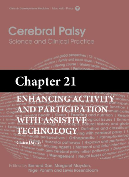 Cerebral Palsy: Science and Clinical Practice – (Chapter 21) – Enhancing Activity and Participation with Assistive Technology