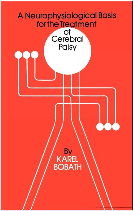 A Neurophysiological Basis for the Treatment of Cerebral Palsy, Bobath, cover