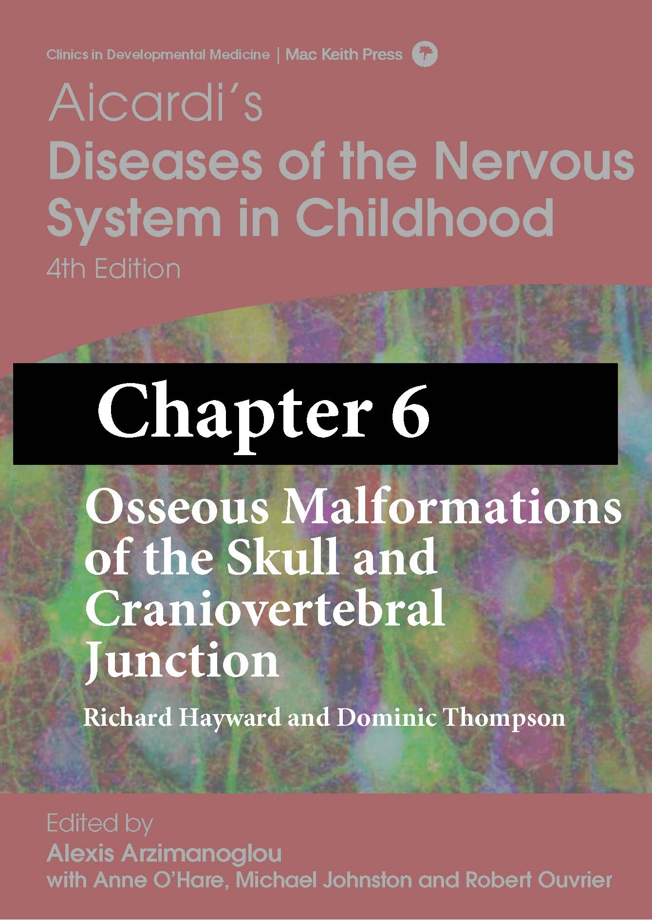 Aicardi Chapter 6 - Osseous Malformations of the Skull and Craniovertebral Junction