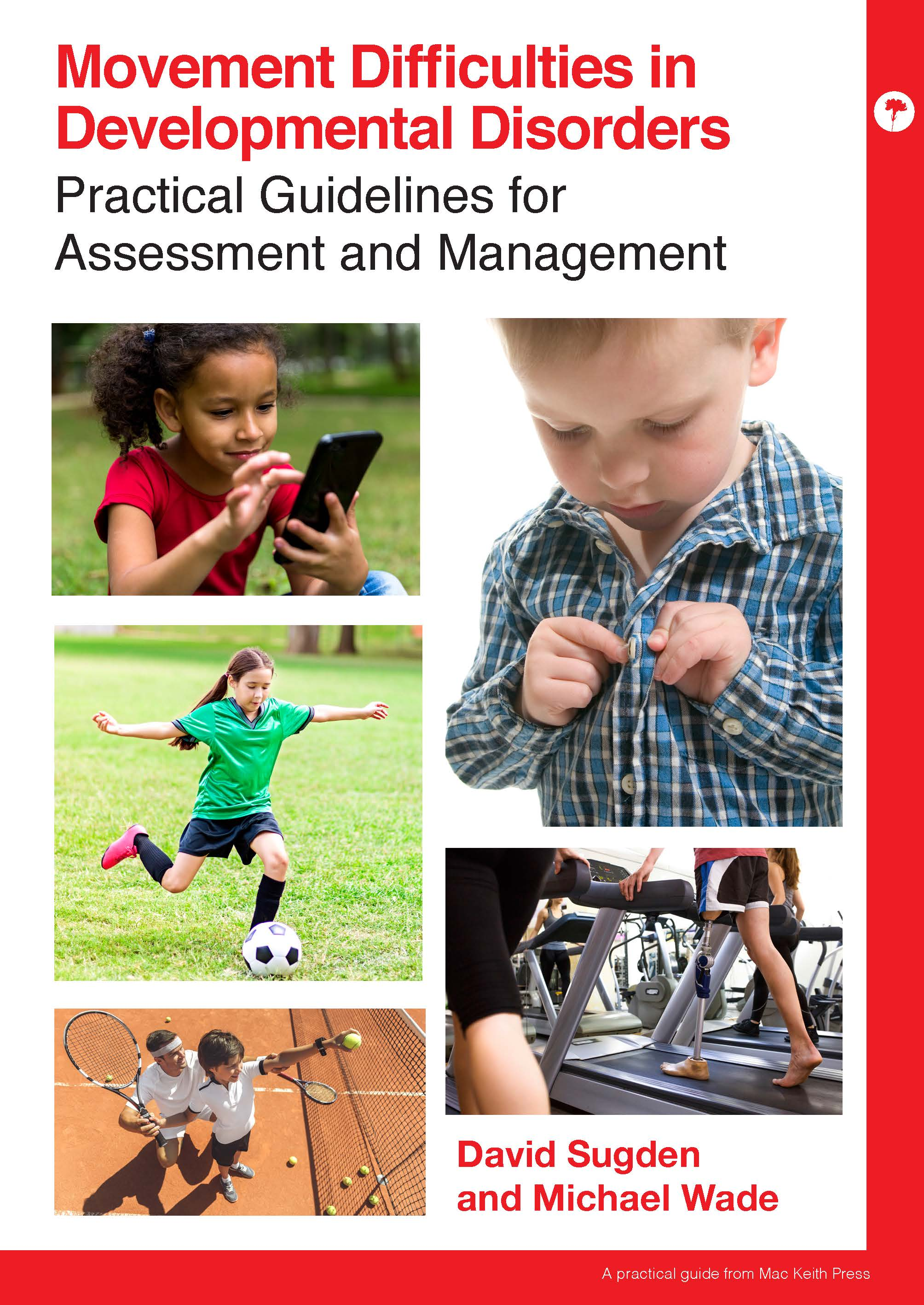 Movement Difficulties in Developmental Disorders: Practical Guidelines for Assessment and Management