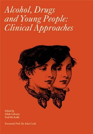 Gilvarry, Alcohol, Drugs and Young People: Clinical Approaches, Cover