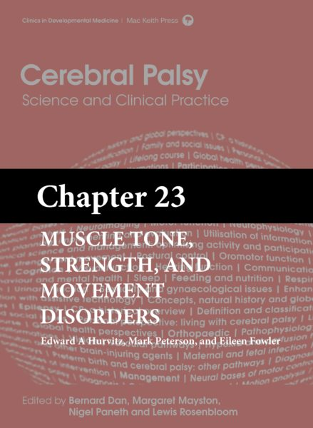 Cerebral Palsy: Science and Clinical Practice – (Chapter 23) – Muscle Tone, Strength, and Movement Disorders
