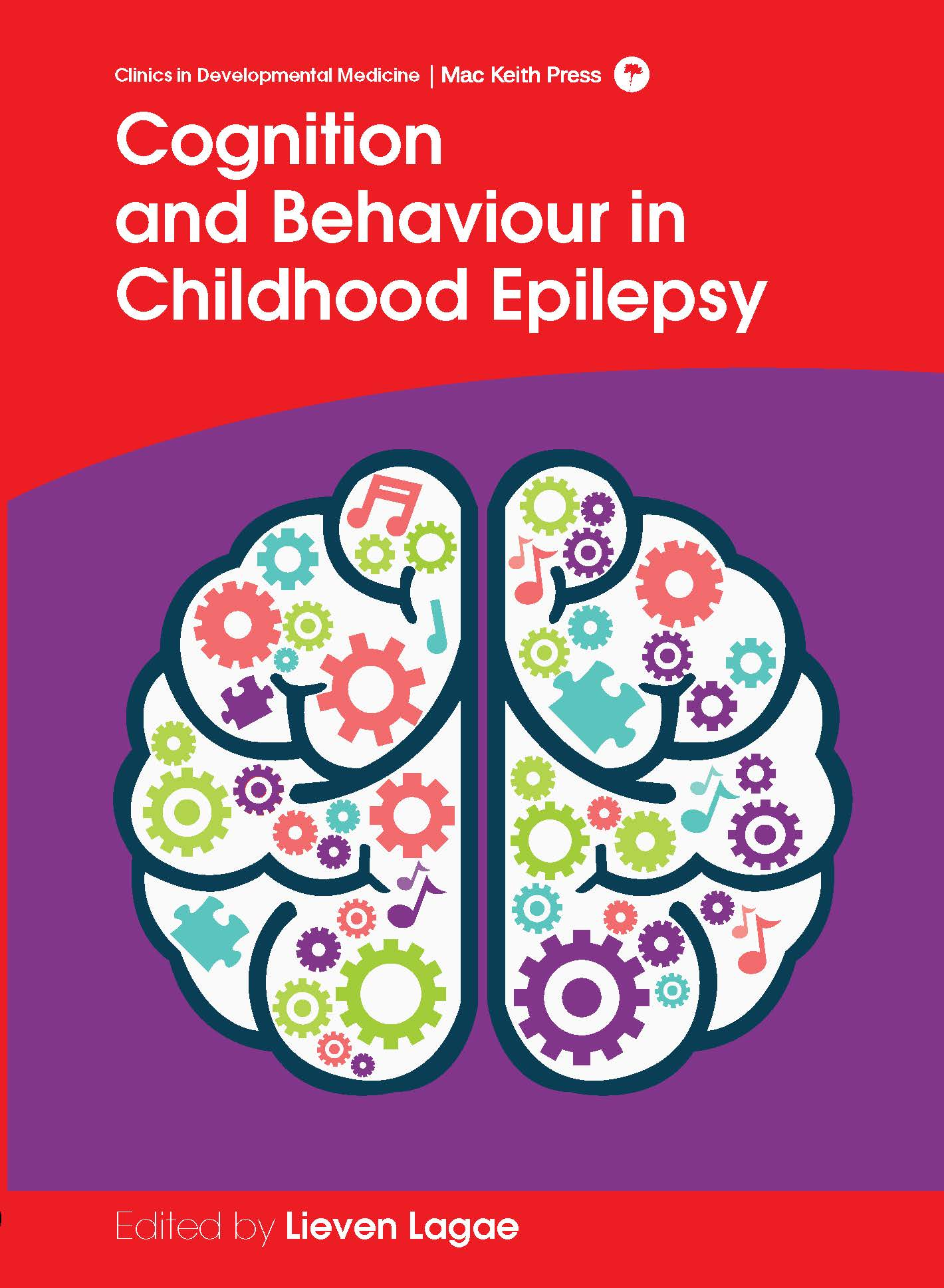 Mac Keith Press book Cognition and Behaviour in Childhood Epilepsy, Lieven Lagae