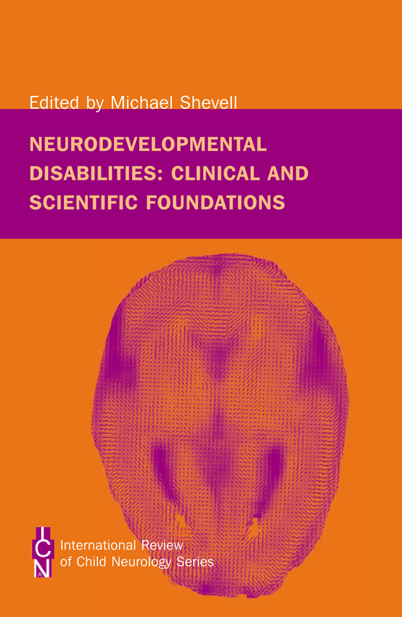 Mac Keith Press book Shevell Neurodevelopmental Disabilities: Clinical and Scientific Foundations