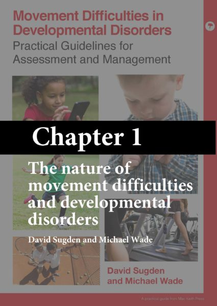 Movement Difficulties in Developmental Disorders – Chapter 1 – The Nature of Movement Difficulties and Developmental Disorders (free ebook)