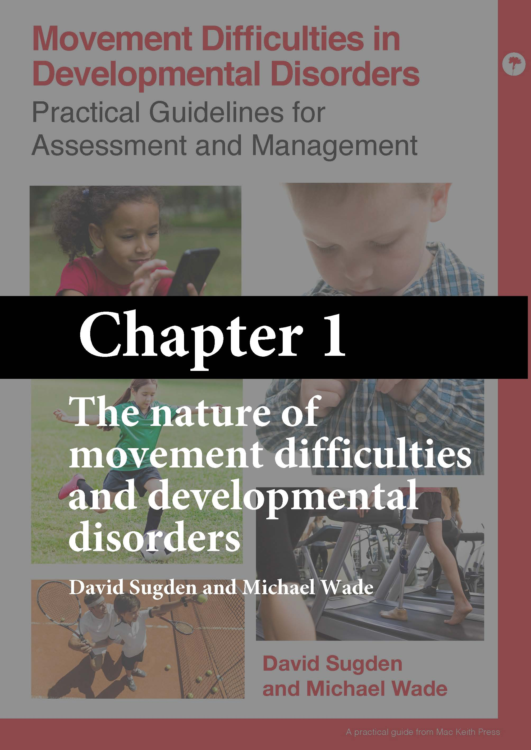 Movement Difficulties in Developmental Disorders - Chapter 1 - The Nature of Movement Difficulties and Developmental Disorders (free ebook)