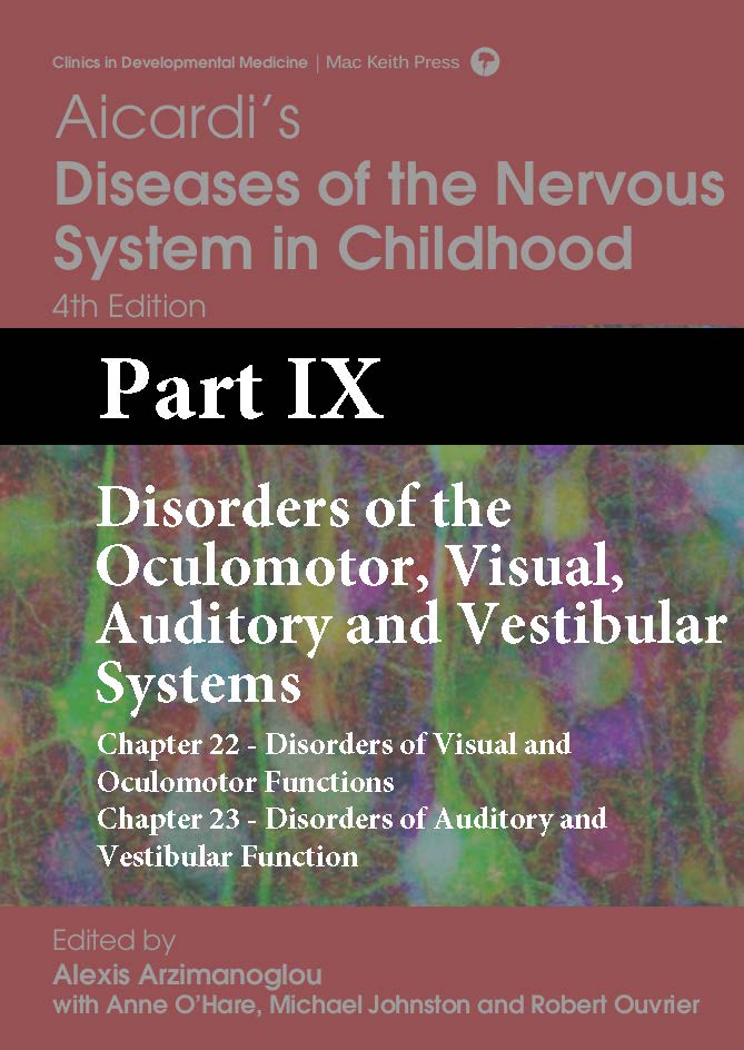 Aicardi 4 Edition Part XI - Disorders of the Oculomotor, Visual, Auditory and Vestibular Systems
