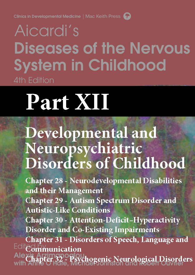 Aicardi 4 Edition Part XII - Developmental and Neuropsychiatric Disorders of Childhood