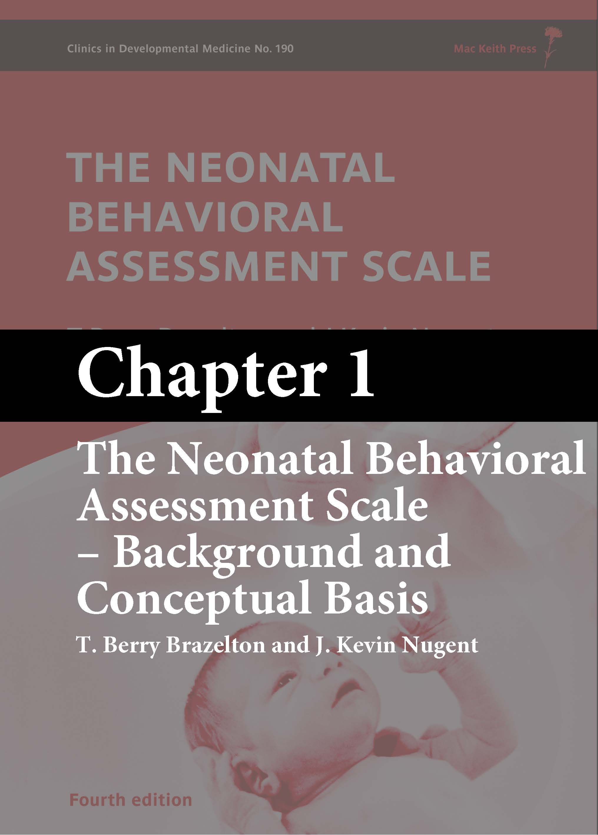 Neonatal Behavioral Assessment Scale, 4th Edition - Chapter 1: Background and Conceptual Basis (free ebook)