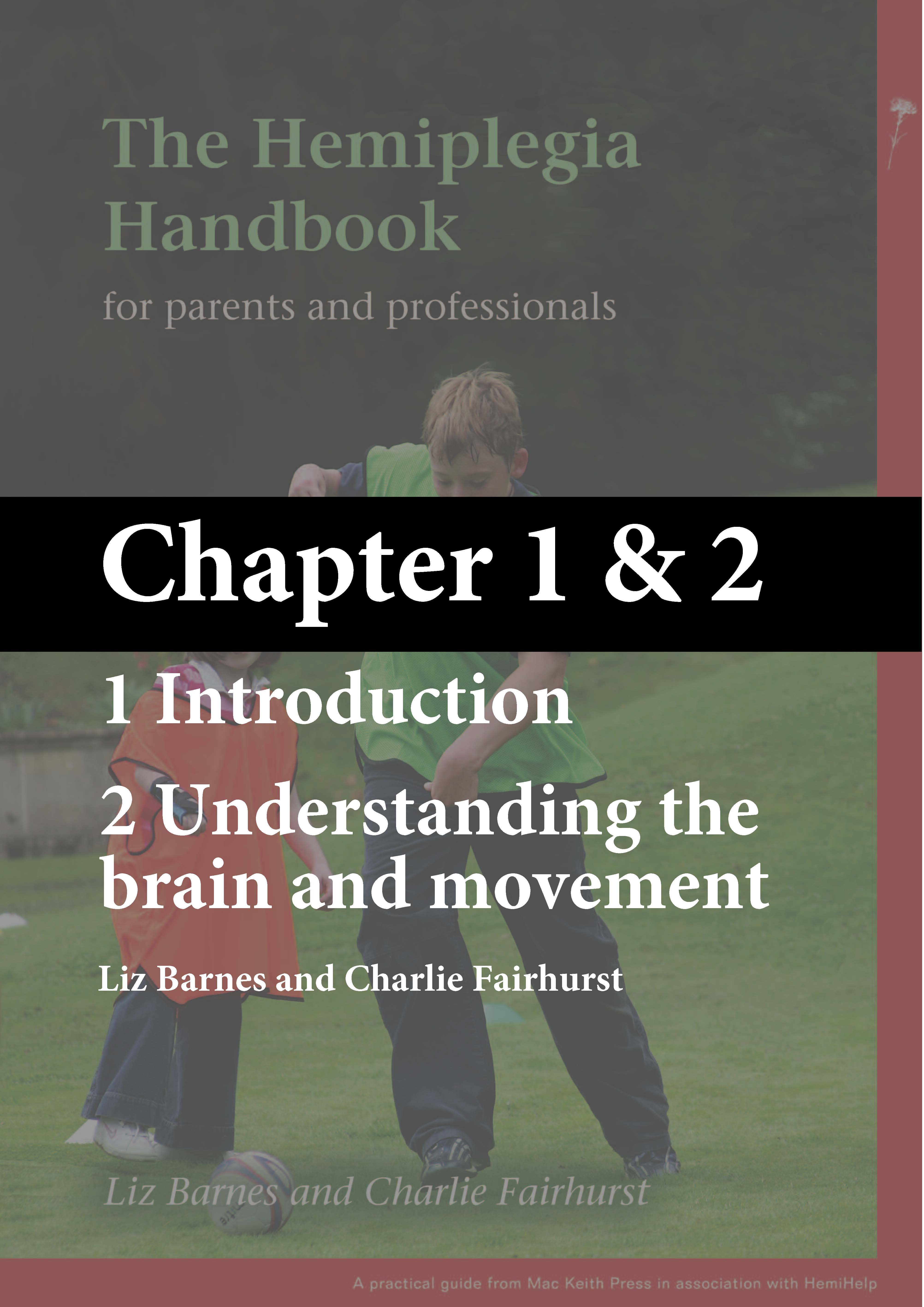 The Hemiplegia Handbook - Chapter 1: Introduction & Chapter 2: Understanding the Brain and Movement