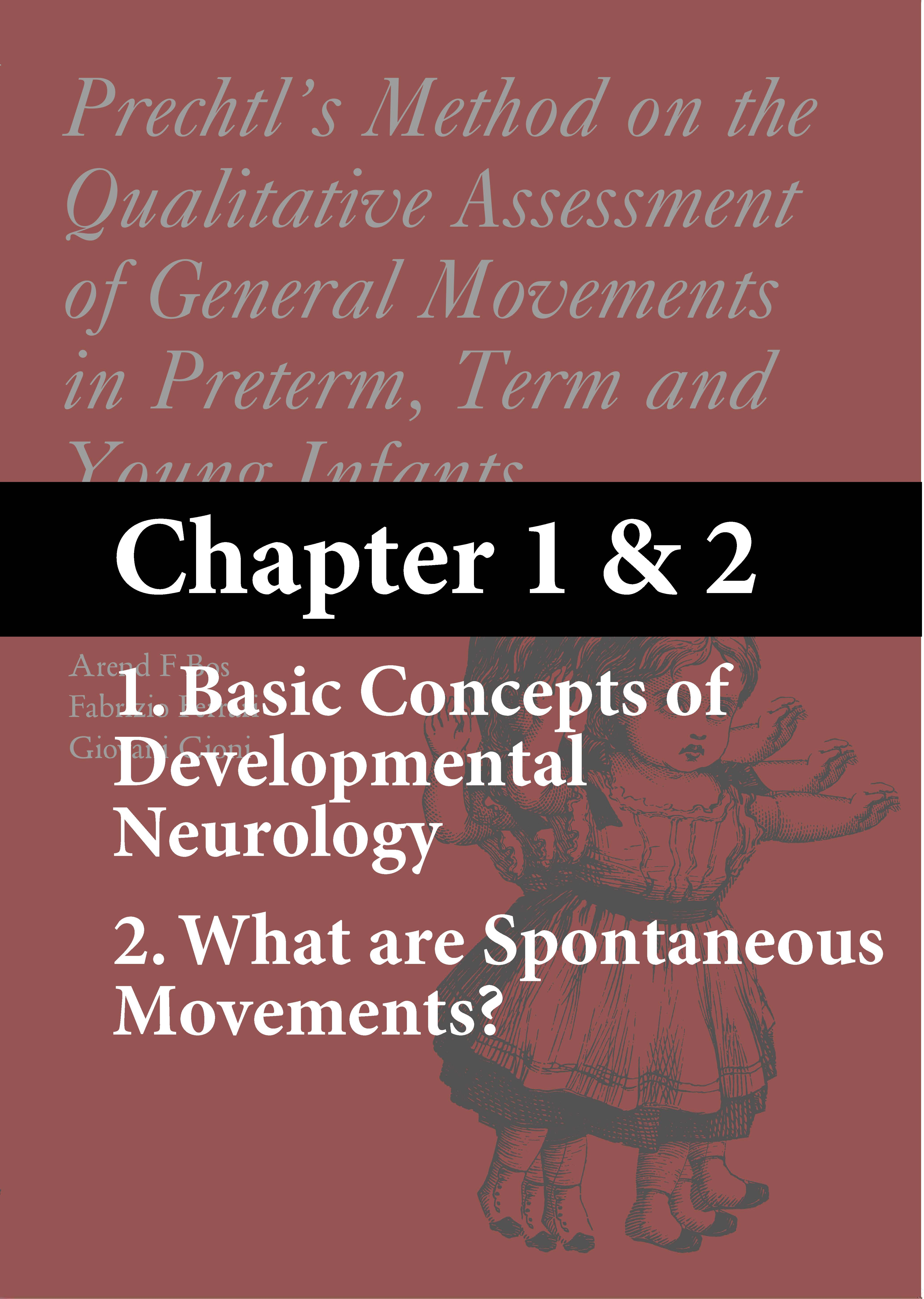 Prechtl's Method on the Qualitative Assessment of General Movements in Preterm, Term and Young Infants - Chapter 1: Basic Concepts of Developmental Neurology & Chapter 2: What are Spontaneous Movements? (free ebook)